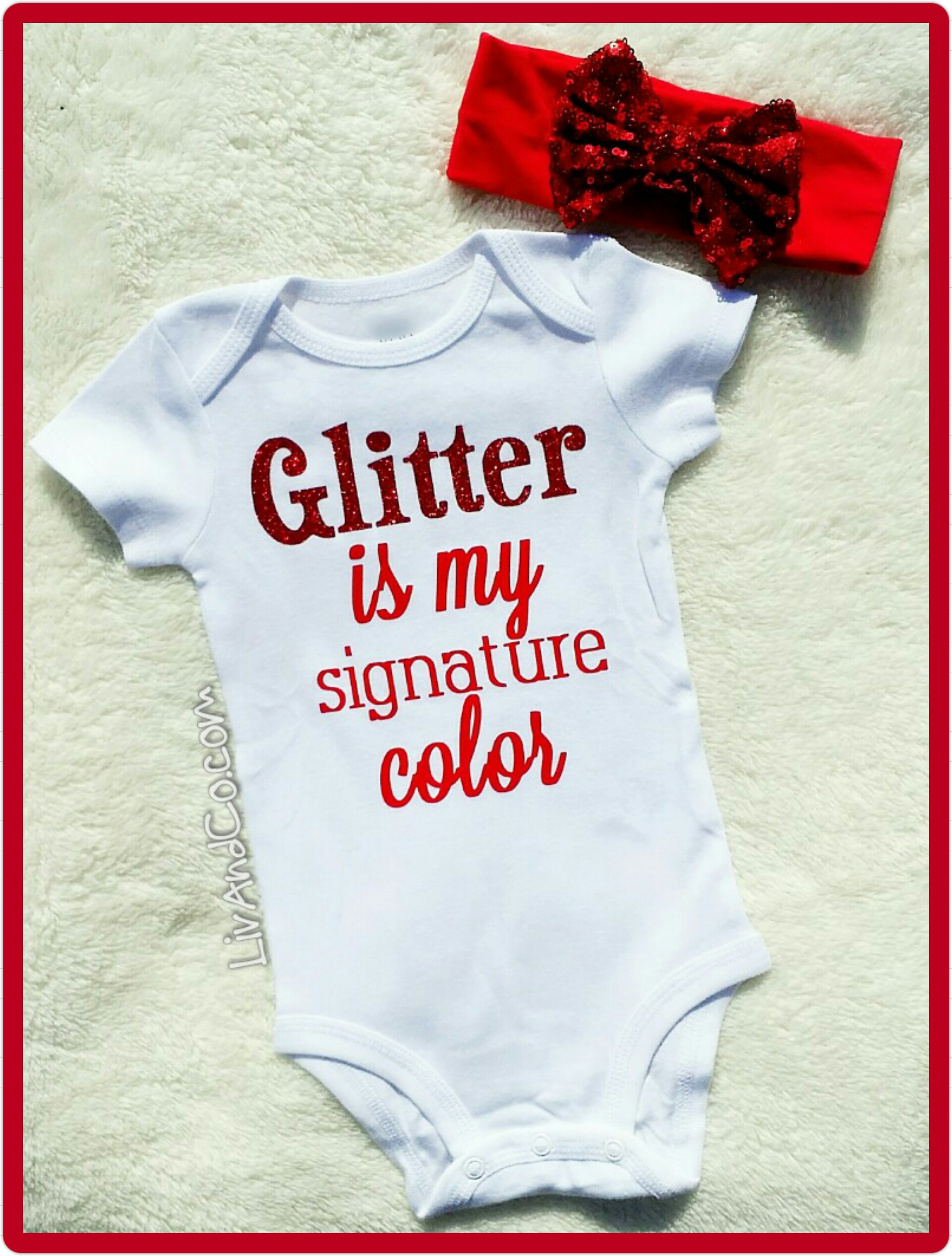 Baby Clothes Cute Girl Clothing Ruby Red Glitter Is My Signature